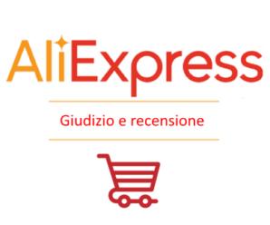 Risparmiare con Aliexpress – Affidabile e sicuro – Recensione